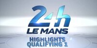 24h Le Mans 2020: Qualifying 1, Highlights