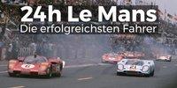 24h Le Mans: Die erfolgreichsten Fahrer
