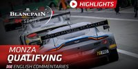 Blancpain GT Series Monza: Highlights Qualifying