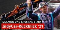 IndyCar-Rückblick 2021: McLaren & Grosjean verfehlen knapp die Titel
